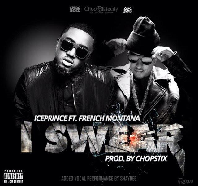 Ice Prince French Montana I Swear