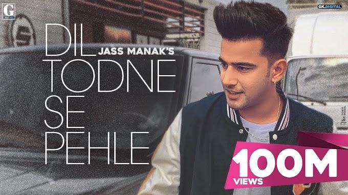 Dil Todne Se Pehle - Jass Manak Lyrics