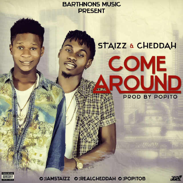 Cheddah & Staizz - Come Around (Prod. By Popito)