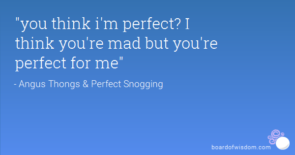 Quotes About Thinking Youre Perfect 19 Quotes