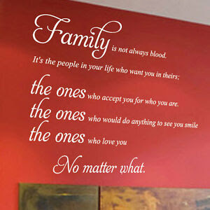 Quotes About Family Not Always Being Blood Family Is Not Always