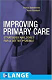 Improving Primary Care: Strategies and Tools for a Better Practice (Lange Medical Books)