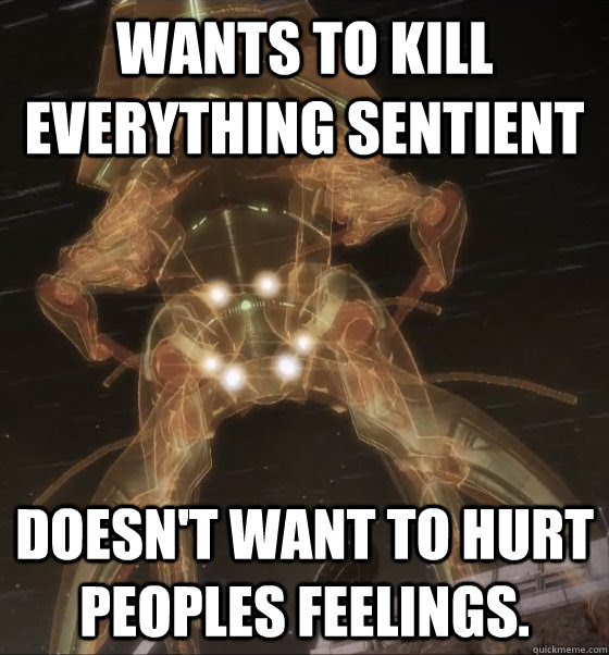 Wants To Kill Everything Sentient Doesnt Want To Hurt Peoples