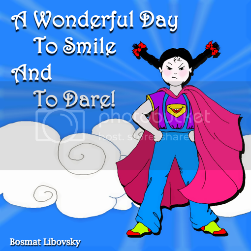 A Wonderful Day To Smile And To Dare