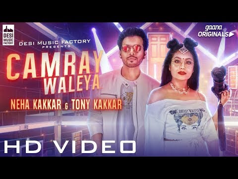 "Check Out ""CAMRAY WALEYA"" - Neha Kakkar , Tony Kakkar Official Video Song 