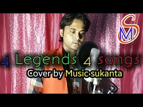 4 legends 4 songs cover by music sukanta