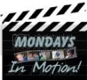 Mondays in Motion!