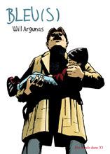 Bleu(s) de Will Argunas - Récits, Documents (février 2012)