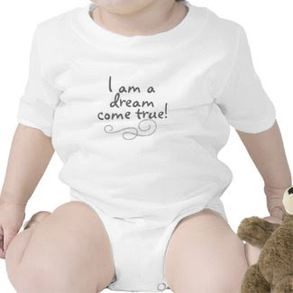 I am a dream come true baby quote bodysuit