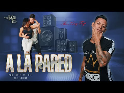 "The King Flyp Presenta su nuevo tema: ""A La Pared"" Prod. Fabry El Androide + Video Lyric + Letra + Link de Descarga Gratis"