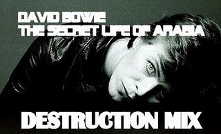 DAVID BOWIE - THE SECRET LIFE OF ARABIA - DESTRUCTION MIX