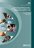 Sexual and Reproductive Health: Research and Action in Support of the Millennium Development Goals: Report 2006-2007
