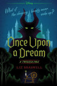 Title: Once Upon a Dream (Twisted Tale Series #2), Author: Liz Braswell