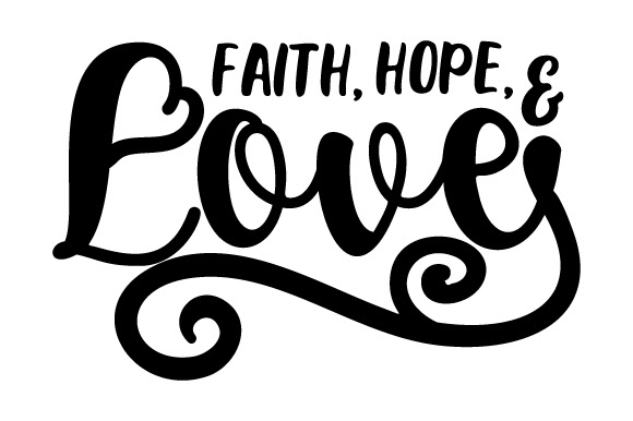 Download Faith, Hope, and Love SVG Cut Files
