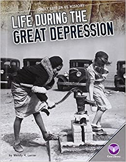 Life During the Great Depression (Daily Life in Us History ...