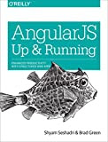 AngularJS: Up and Running: Enhanced Productivity with Structured Web Apps Kindle Edition