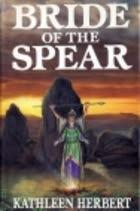 Bride of the Spear by Kathleen Herbert
