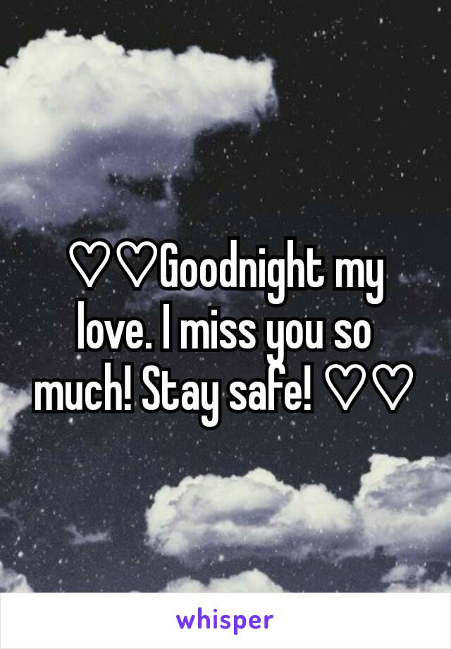Goodnight My Love I Miss You So Much Stay Safe
