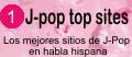 J-Pop Top Sites . . :: Los mejores sitios de JPop en habla hispana ::