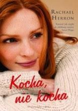 "Rachael Herron ""Kocha, nie kocha"""