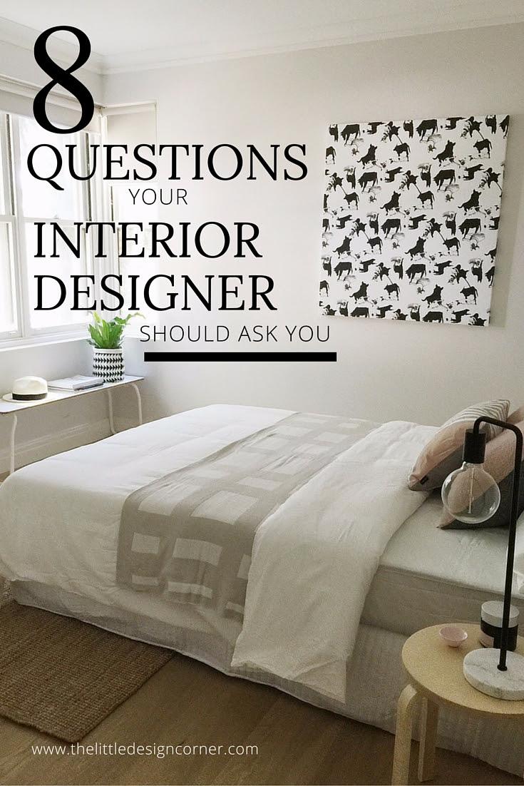 8 Questions Your Interior Designer Should Ask You The Little Design Corner