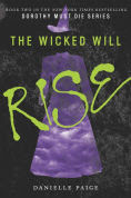 Title: The Wicked Will Rise (Dorothy Must Die Series #2), Author: Danielle Paige