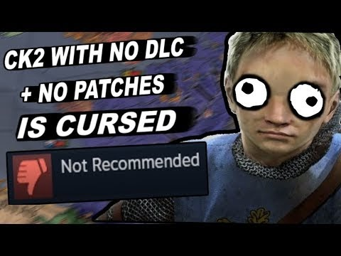 Crusader Kings 2 With NO DLC and No Patches Is CURSED