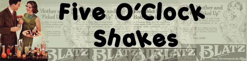 Five O'Clock Shakes