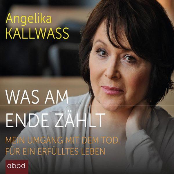 Was Am Ende Zählt Mp3 Download Von Angelika Kallwass Hörbuch Bei