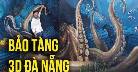 Đà Nẵng có gì chơi: Bảo tàng tranh 3D Art In Paradise Đà Nẵng