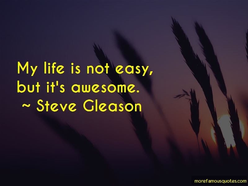 My Life Is Not Easy Quotes Top 47 Quotes About My Life Is Not Easy