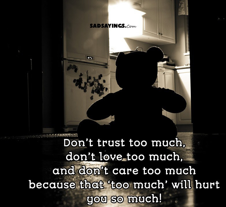 Dont Trust Too Much Dont Love Too Much And Dont Care Too Much