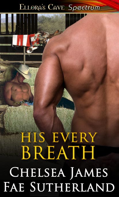 His Every Breath by Chelsea James and Fae Sutherland