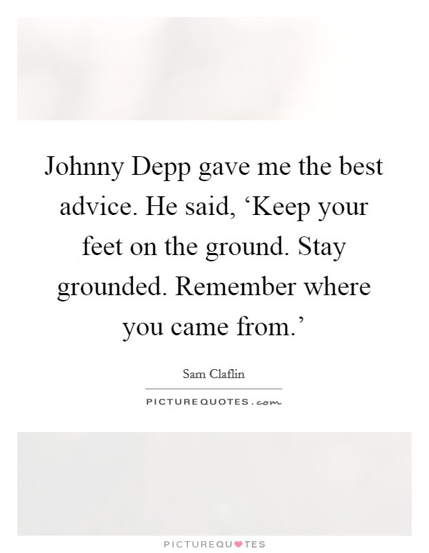 Johnny Depp Gave Me The Best Advice He Said Keep Your