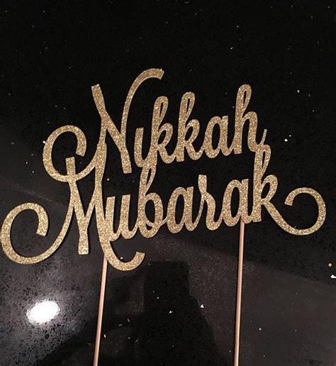Nikkah Mubarak Cake Topper   Silver or Gold Glitter