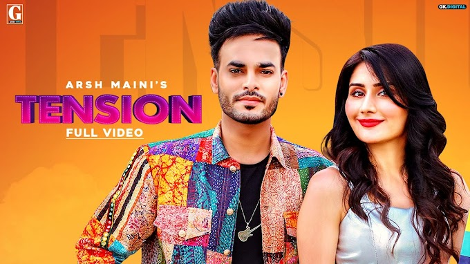 Tension Lyrics by Arsh Maini and Afsana Khan