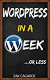Wordpress in a week: ...Or less