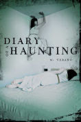 Title: Diary of a Haunting, Author: M. Verano