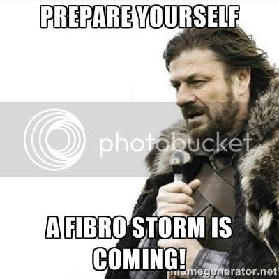 Prepare yourself!  A fibro storm is coming humor meme photo.