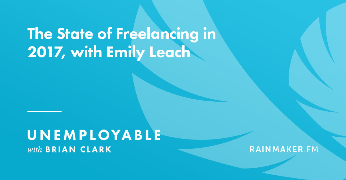 The State of Freelancing in 2017, with Emily Leach