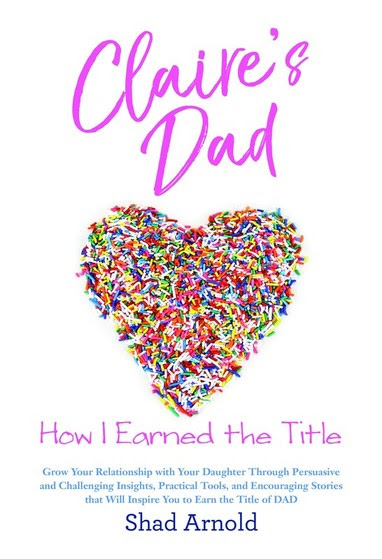 Claire's Dad by Shad Arnold