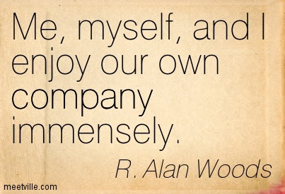 Enjoy Your Own Company Quotespicturescom