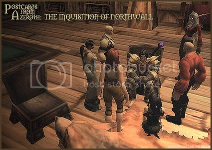 Postcards of Azeroth: The Inquisition of Northwall, by Rioriel Ail'thera