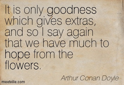 It Is Only Goodness Which Gives Extras And So I Say Again That We