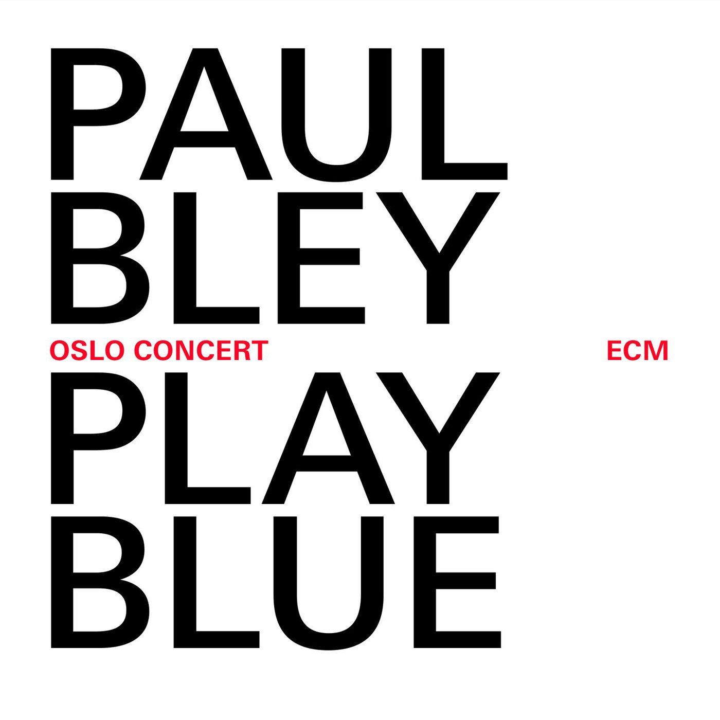 Paul Bley - Play Blue, Oslo Concert cover