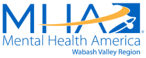 Mental Health America Wabash Valley Region Non Profit Dedicated To Achieving Better Mental Health In The Wabash Valley Region Of North Central Indiana