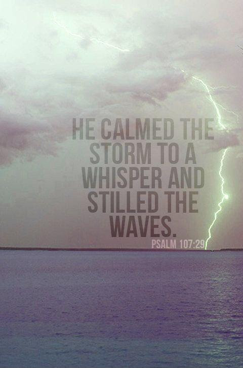 He Calmed The Storm To A Whisper And Stilled The Waves Picture Quotes