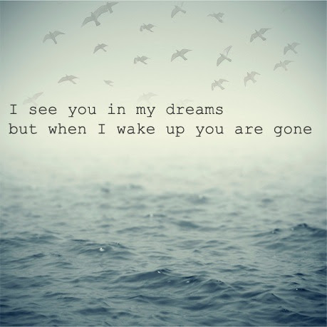 Love Sad Quotes Dreams Broken Gone Wake Up I Miss Him Littlemichelin