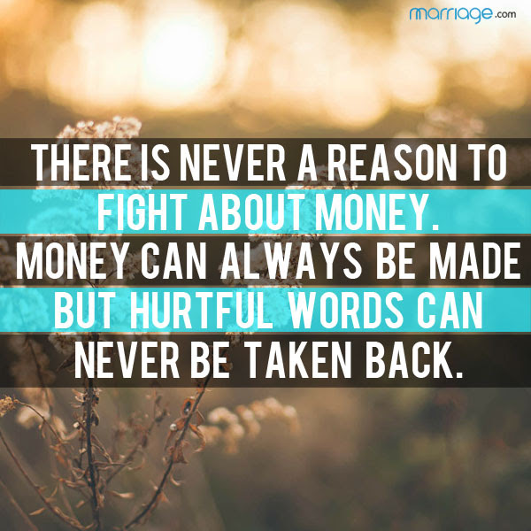 There Is Never A Reason To Fight About Money Marriage Quotes