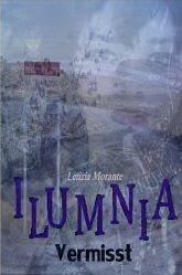 http://www.amazon.de/Ilumnia-Vermisst-Letizia-Morante-ebook/dp/B00KBQ5ZSU/ref=zg_bs_567119031_f_6